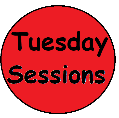 Tuesday Sessions